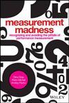 Measurement Madness Avoiding Performance Management Pitfalls,1119970709,9781119970705