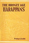 The Bronze Age Harappans A Bio-Anthropological Study of the Skeletons Discovered at Harappa
