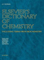 Elsevier's Dictionary of Chemistry Including Terms from Biochemistry,0444422307,9780444422309