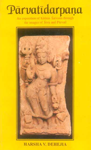 Parvatidarpana An Exposition of Kasmir Saivism Through the Images of Siva and Parvati 1st Indian Edition,8120814835,9788120814837
