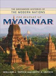The History of Myanmar,0313357242,9780313357244