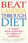 Beat Candida Through Diet A Complete Dietary Programme for Sufferers of Candidiasis,0091815452,9780091815455