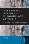 Laser Surface Treatment of Bio-Implant Materials,0470016876,9780470016879