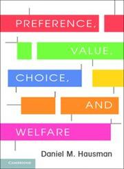 Preference, Value, Choice, and Welfare,1107695120,9781107695122