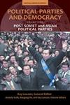Political Parties and Democracy, Vol. 3 Post-Soviet and Asian Political Parties,0313380600,9780313380600