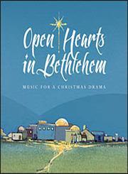 Open Hearts in Bethlehem A Christmas Drama,083083754X,9780830837540