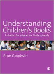 Understanding Children's Books A Guide for Education Professionals,1847870317,9781847870315