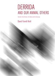 Derrida and Our Animal Others Derrida's Final Seminar, the Beast and the Sovereign,0253009332,9780253009333