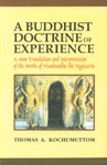 A Buddhist Doctrine of Experience A New Translation and Interpretation of the Works of Vasubandhu the Yogacarin,812080662X,9788120806627