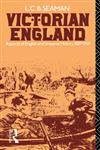Victorian England Aspects of English and Imperial History 1837-1901,0415045762,9780415045766