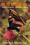 And the Butterfly Said Ecological Meditations