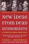 New Ideas from Dead Economists An Introduction to Modern Economic Thought,0452288444,9780452288447