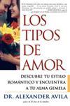 Los Tipos de Amor Descubre Tu Estilo Romantico y Encuentra Tu Alma Gemela = Love Types,0743201167,9780743201162