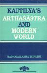 Kautilya's Arthasastra and Modern World Proceedings of U.G.S. National Seminar 1st Edition,8185268649,9788185268644