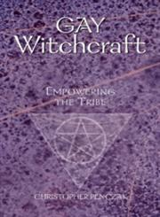 Gay Witchcraft Empowering the Tribe,1578632811,9781578632817