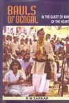 Bauls of Bengal In the Quest of Man of the Heart,8121203201,9788121203203