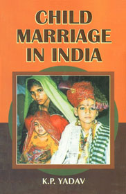 Child Marriage in India 1st Edition,8189161962,9788189161965