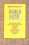 Seeing the Light of World Faith Passages from the Scriptures of Hinduism, Judaism, Buddhism, Christianity, Islam, Bahai,8120720830,9788120720831