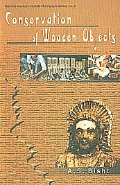 Conservation of Wooden Objects 1st Published,8124604487,9788124604489