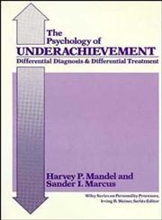 The Psychology of Underachievement Differential Diagnosis and Differential Treatment,0471848557,9780471848554