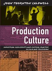 Production Culture Industrial Reflexivity and Critical Practice in Film and Television,0822341115,9780822341116