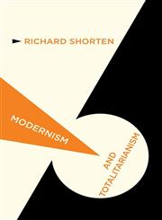 Modernism and Totalitarianism Rethinking the Intellectual Sources of Nazism and Stalinism, 1945 to the Present,1137284374,9781137284372