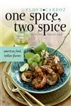 One Spice, Two Spice American Food, Indian Flavors,0060735015,9780060735012