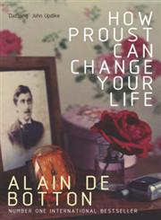 How Proust Can Change Your Life 1st Edition,0330354914,9780330354912