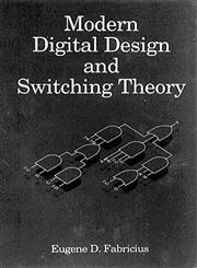 Modern Digital Design and Switching Theory,0849342120,9780849342127