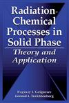 Radiation Chemical Processes in Solid Phase Theory and Application 1st Edition,0849394368,9780849394362