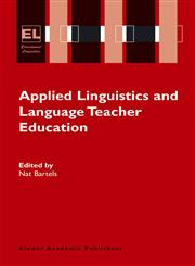 Applied Linguistics and Language Teacher Education,0387234519,9780387234519