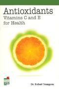 Antioxidants Vitamins C and E for Health,8122202691,9788122202694
