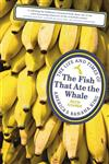 The Fish that Ate the Whale The Life and Times of America's Banana King,0224096575,9780224096577
