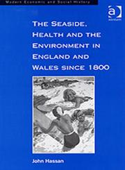 The Seaside, Health and the Environment in England and Wales Since 1800,1840142650,9781840142655