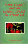 Some Lesser Known Herbal Drugs in Ayurveda 1st Edition,8170305128,9788170305125