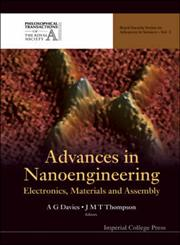 Advances in Nanoengineering Electronics, Materials and Assembly,1860947514,9781860947513