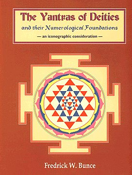 The Yantras of Deities and Their Numerological Foundations An Iconographic Consideration 3rd Impression,8124601747,9788124601747