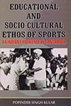 Educational and Socio-Cultural Ethos of Sports An Indian Experience in Sansarpur 1st Edition,8188684600,9788188684601