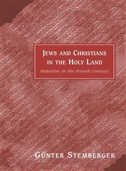 Jews and Christians in the Holy Land,0567086992,9780567086990