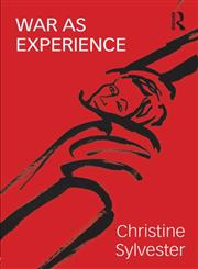 War as Experience Contributions from International Relations and Feminist Analysis,041577599X,9780415775991