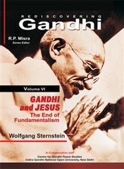 Gandhi and Jesus The End of Fundamentalism Vol. 6,8180699854,9788180699856