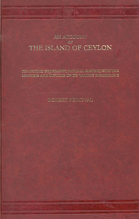 An Account of the Island of Ceylon Containing its History, Geography, Natural History, with the Manners and Customs of its Various Inhabitants to which is Added the Journal of an Embassy to the Court of Candy 3rd Reprint London 1803 Edition,8120605632,9788120605633