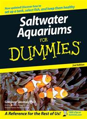 Saltwater Aquariums For Dummies 2nd Edition,0470068051,9780470068052