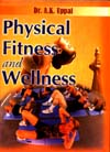 Physical Fitness And Wellness,8172160704,9788172160708