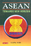 ASEAN Towards New Horizon 1st Edition,8178842823,9788178842820