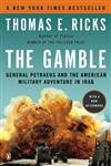 The Gamble General Petraeus and the American Military Adventure in Iraq,0143116916,9780143116912