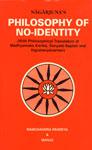 Nagarjuna's Philosophy of No-Identity With Philosophical Translation of the Madhyamaka-karika, Sunyata Saptati and Vigrahavyavartani 1st Edition,8185133433,9788185133430