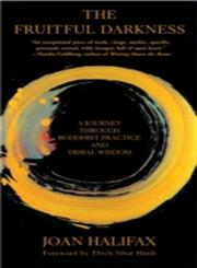 The Fruitful Darkness A Journey Through Buddhist Practice and Tribal Wisdom,0802140718,9780802140715
