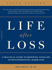 Life After Loss A Practical Guide to Renewing Your Life after Experiencing Major Loss,0738213462,9780738213460