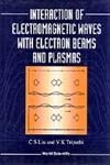 Interaction of Electromagnetic Wave With Electron Beams and Plasma,9810215770,9789810215774